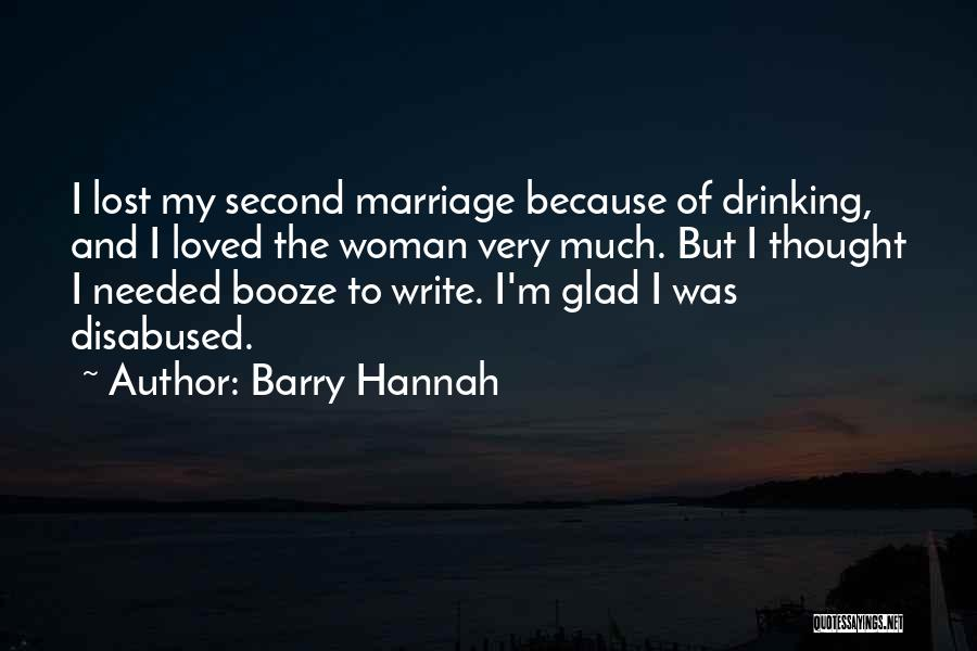 Barry Quotes By Barry Hannah