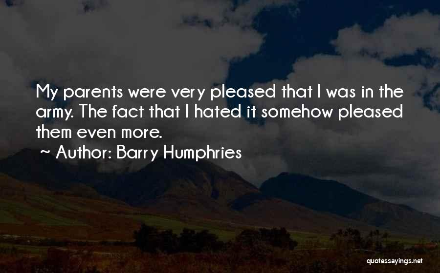 Barry Quotes By Barry Humphries