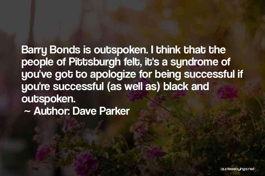 Barry Quotes By Dave Parker