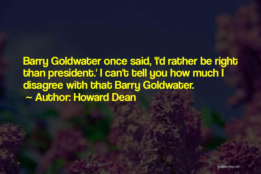Barry Quotes By Howard Dean