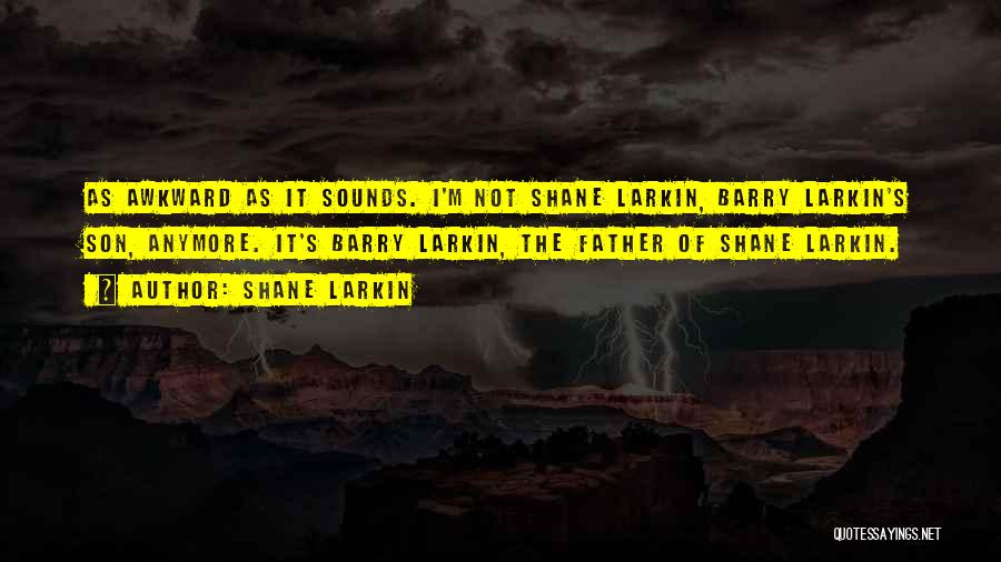 Barry Quotes By Shane Larkin