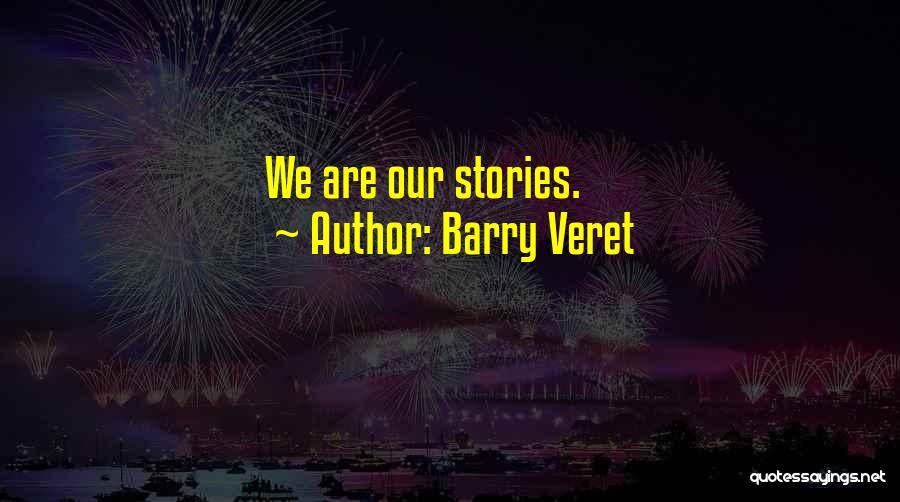 Barry Veret Quotes 1236611
