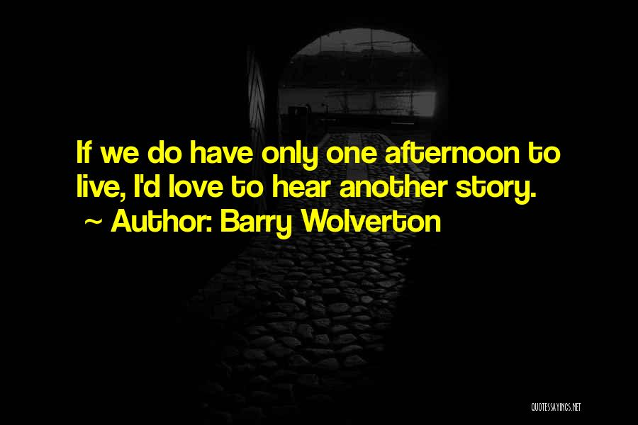 Barry Wolverton Quotes 1736690