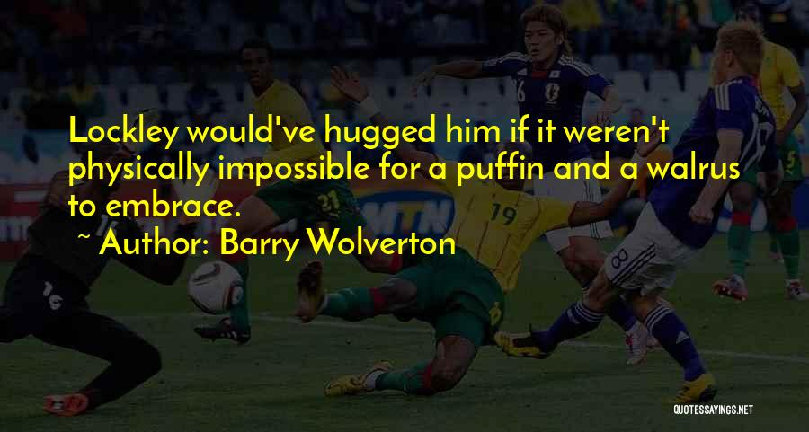 Barry Wolverton Quotes 180776