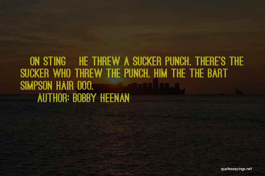 Bart Simpson Quotes By Bobby Heenan