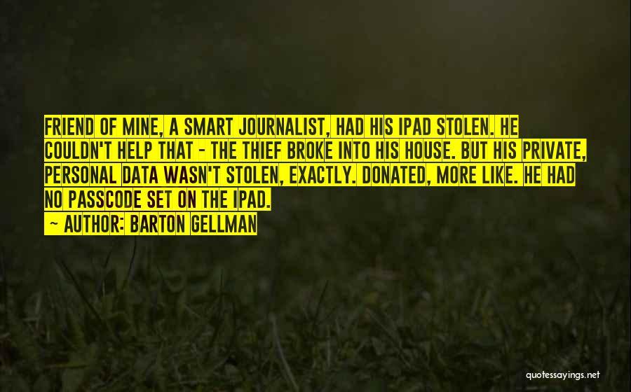 Barton Gellman Quotes 1273929