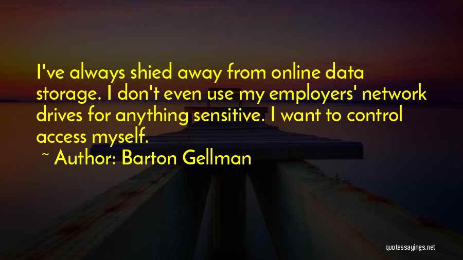 Barton Gellman Quotes 1368999