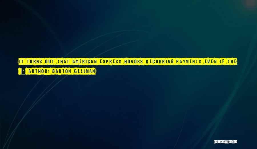Barton Gellman Quotes 2082701