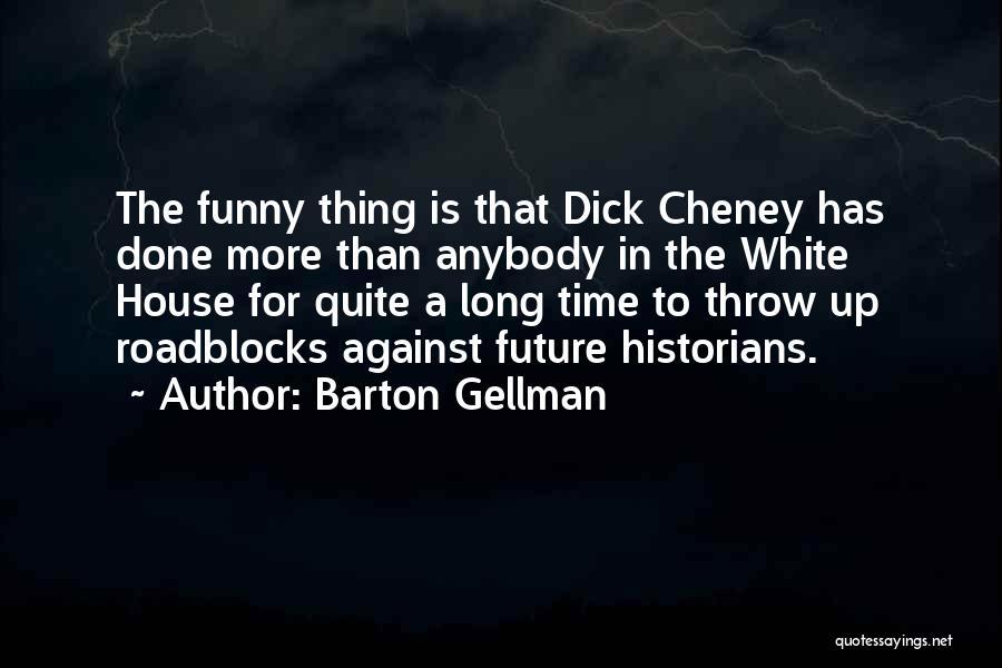 Barton Gellman Quotes 301358