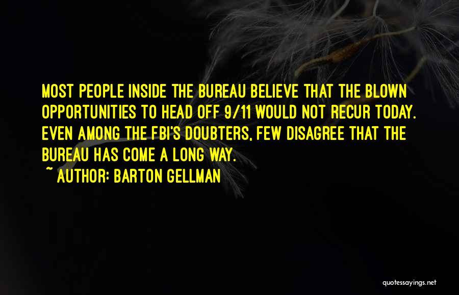 Barton Gellman Quotes 431561