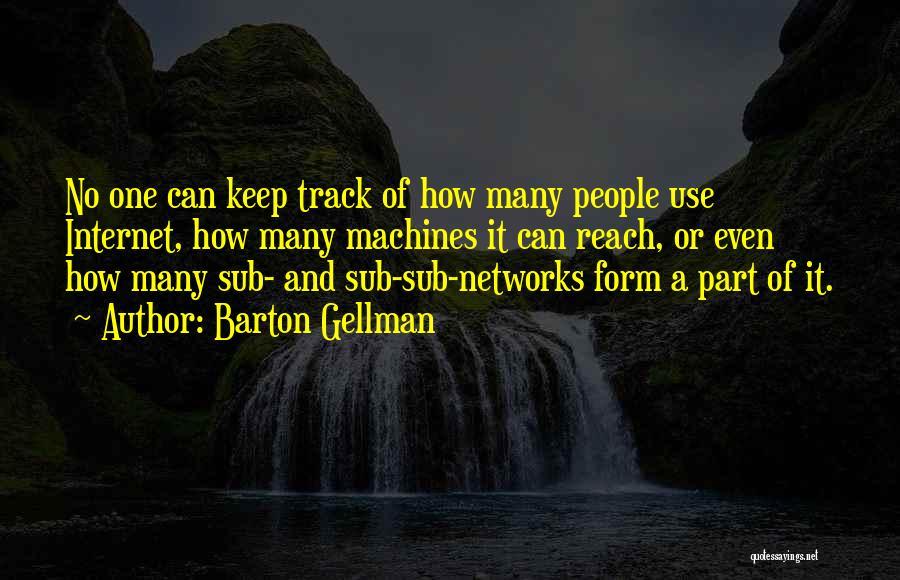 Barton Gellman Quotes 644727