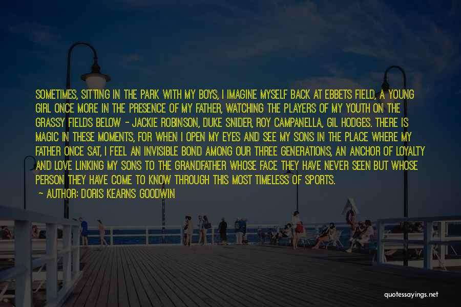 Baseball Fields Quotes By Doris Kearns Goodwin