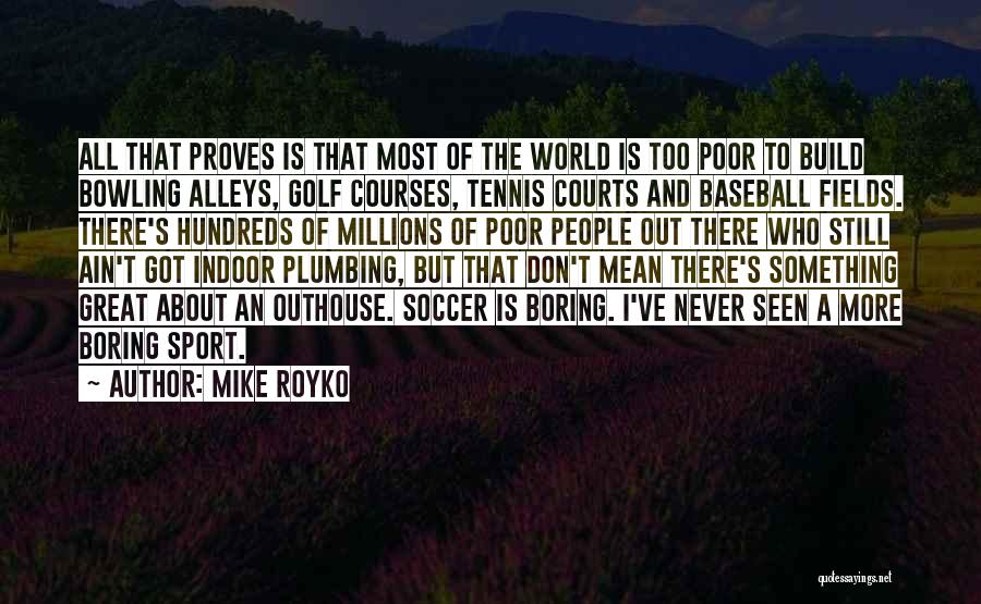 Baseball Fields Quotes By Mike Royko