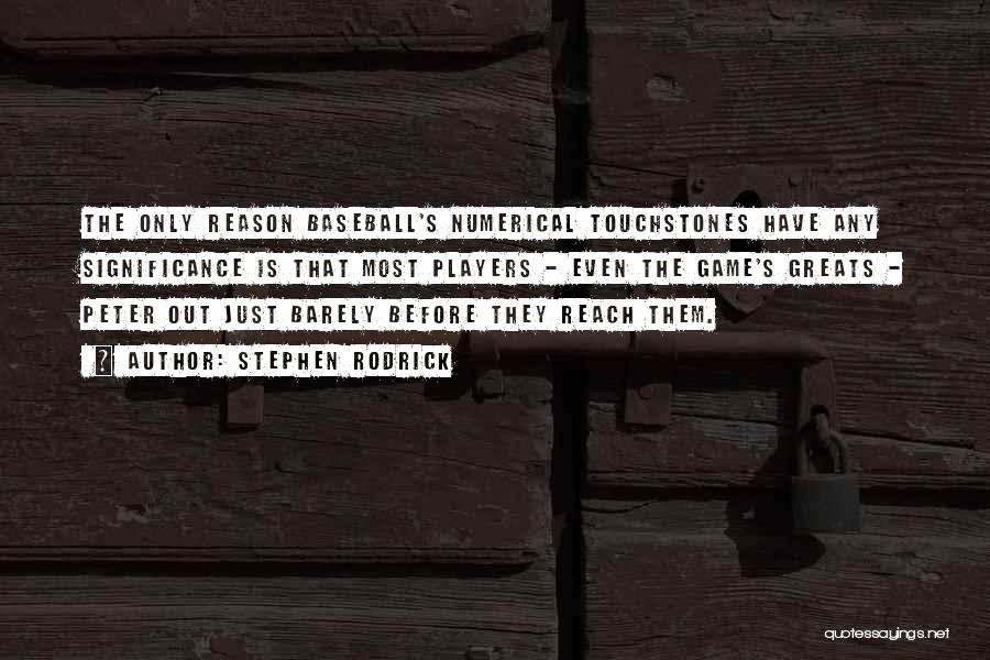 Baseball Greats Quotes By Stephen Rodrick