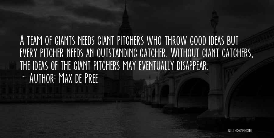 Baseball Pitcher And Catcher Quotes By Max De Pree