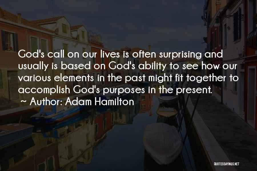 Based God Quotes By Adam Hamilton