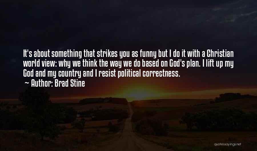 Based God Quotes By Brad Stine