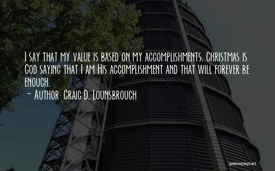 Based God Quotes By Craig D. Lounsbrough