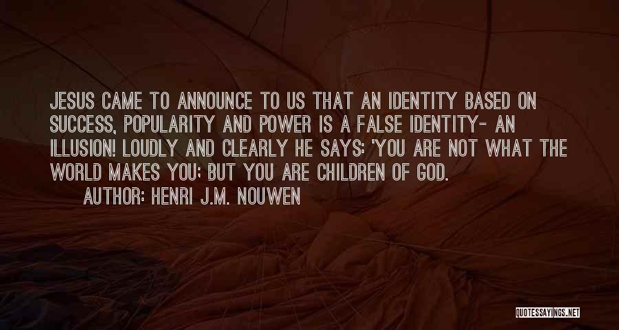 Based God Quotes By Henri J.M. Nouwen