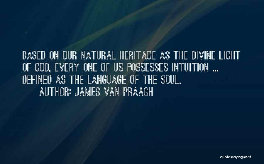 Based God Quotes By James Van Praagh