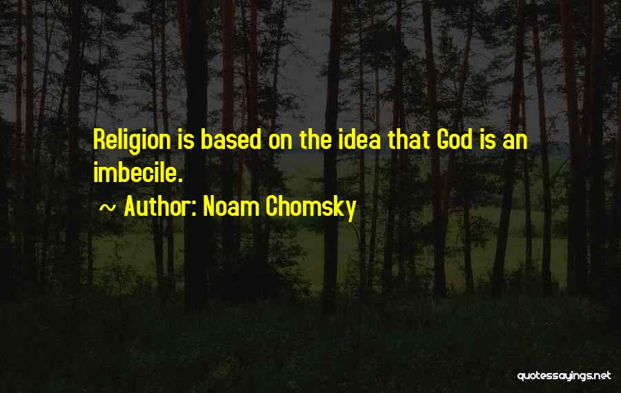 Based God Quotes By Noam Chomsky