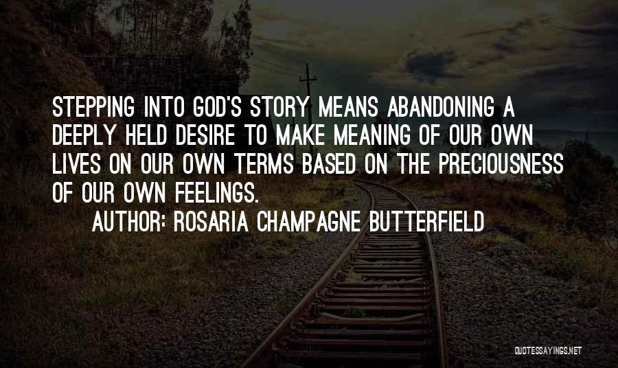 Based God Quotes By Rosaria Champagne Butterfield