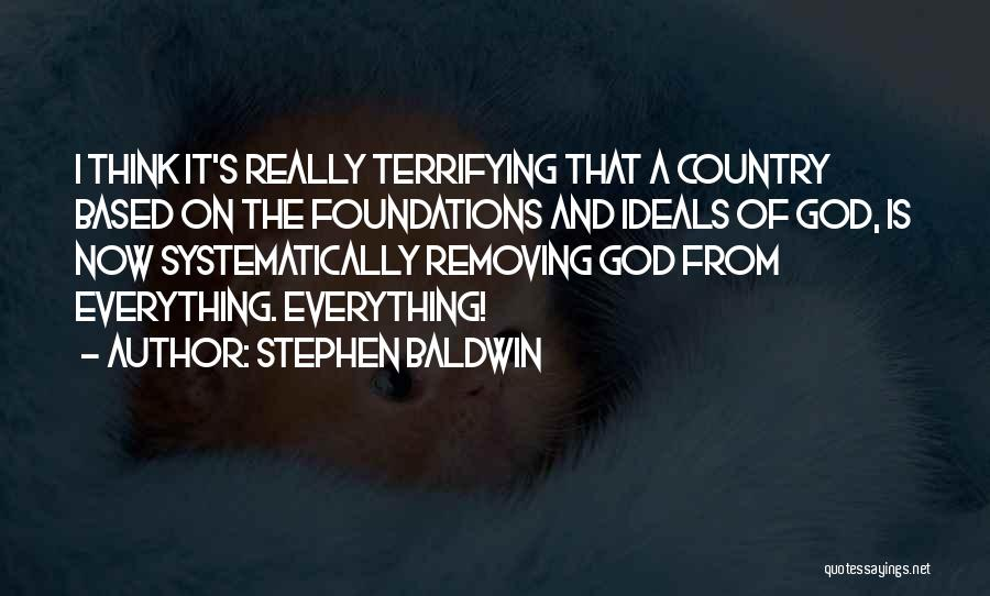 Based God Quotes By Stephen Baldwin