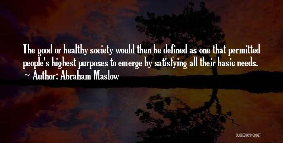 Basic Needs Quotes By Abraham Maslow