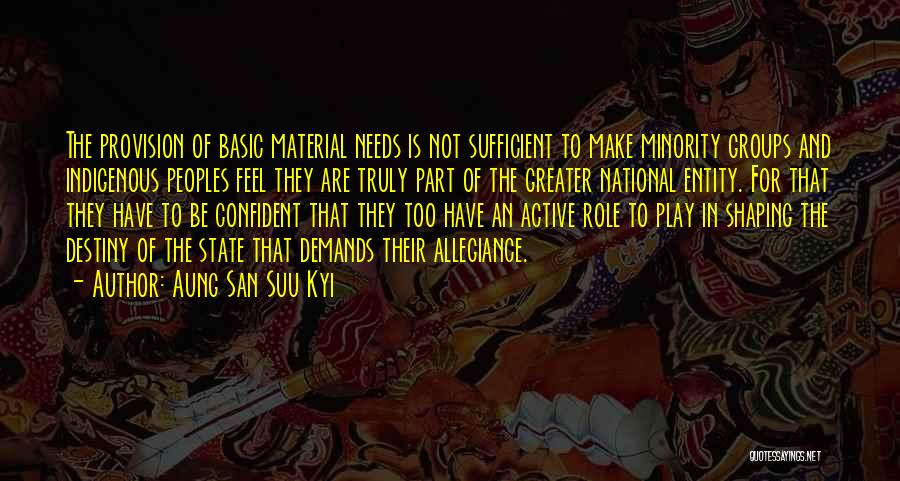 Basic Needs Quotes By Aung San Suu Kyi