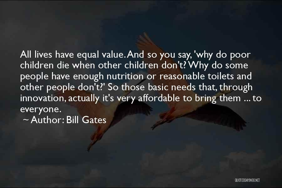 Basic Needs Quotes By Bill Gates