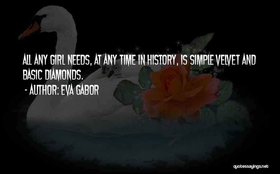 Basic Needs Quotes By Eva Gabor