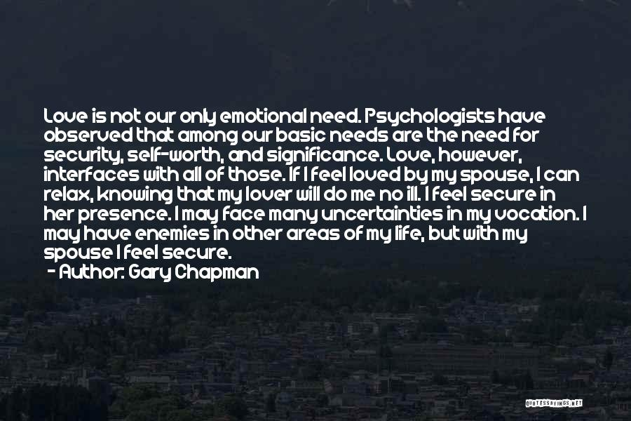 Basic Needs Quotes By Gary Chapman
