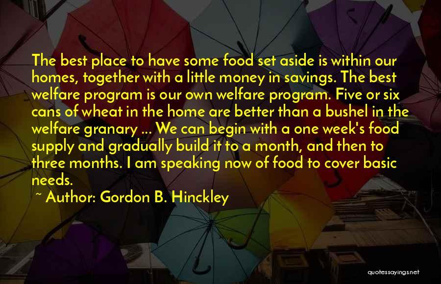 Basic Needs Quotes By Gordon B. Hinckley