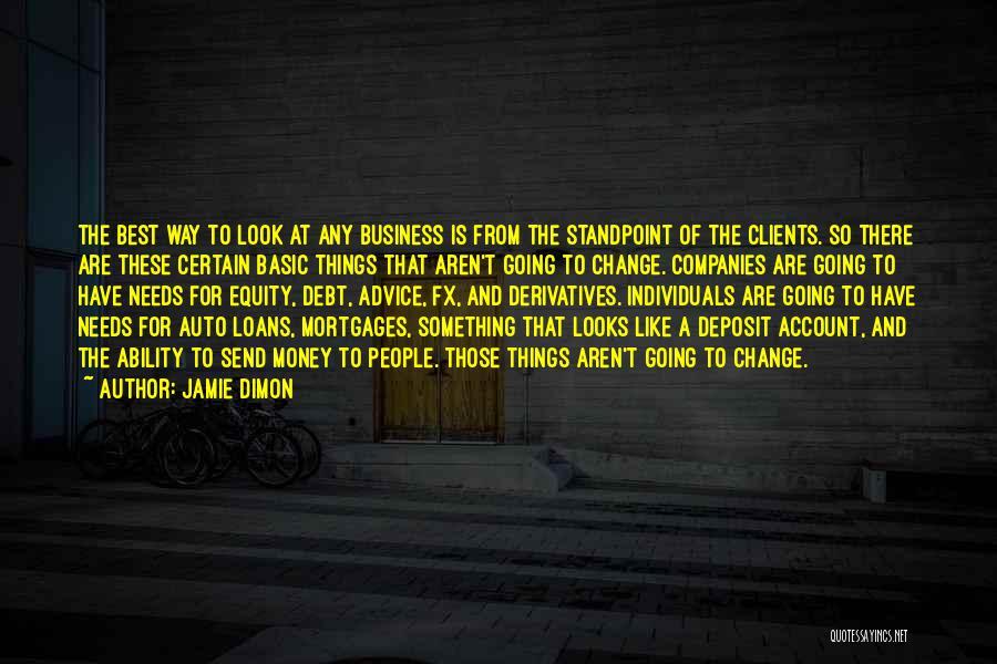 Basic Needs Quotes By Jamie Dimon