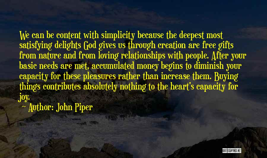 Basic Needs Quotes By John Piper