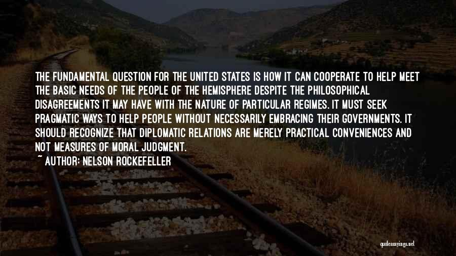 Basic Needs Quotes By Nelson Rockefeller