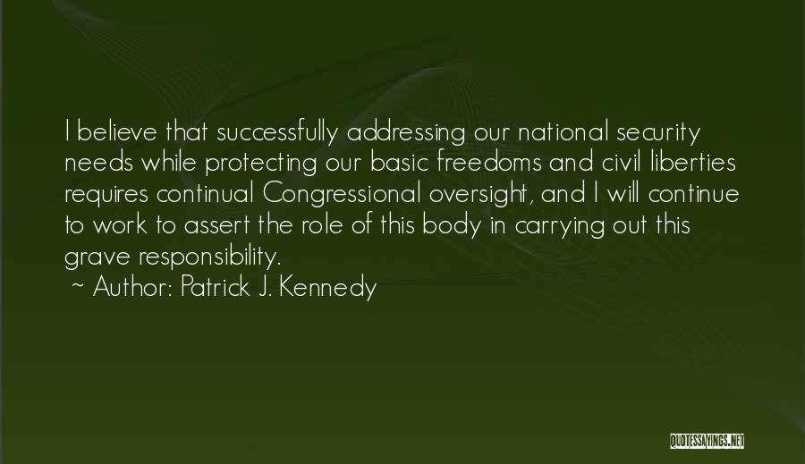 Basic Needs Quotes By Patrick J. Kennedy