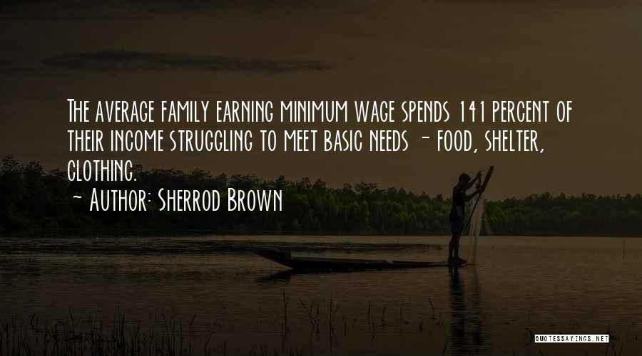 Basic Needs Quotes By Sherrod Brown