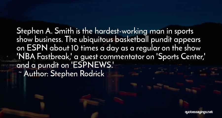 Basketball Commentator Quotes By Stephen Rodrick