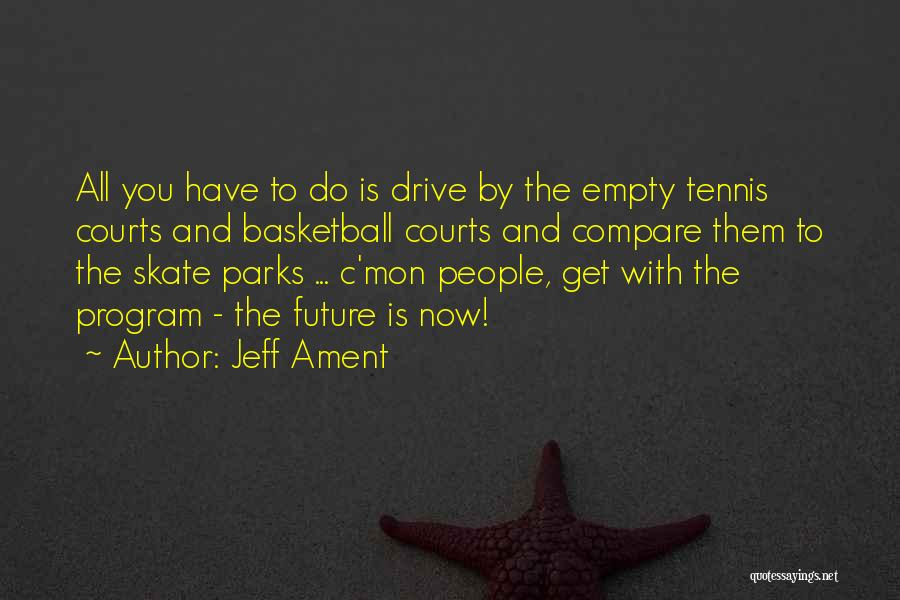 Basketball Courts Quotes By Jeff Ament