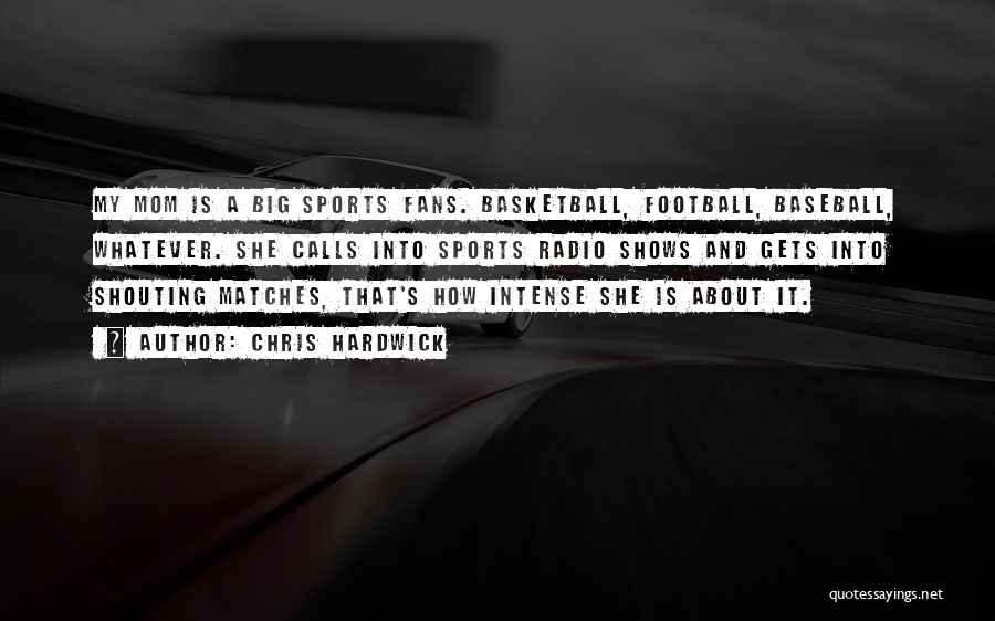 Basketball Fans Quotes By Chris Hardwick