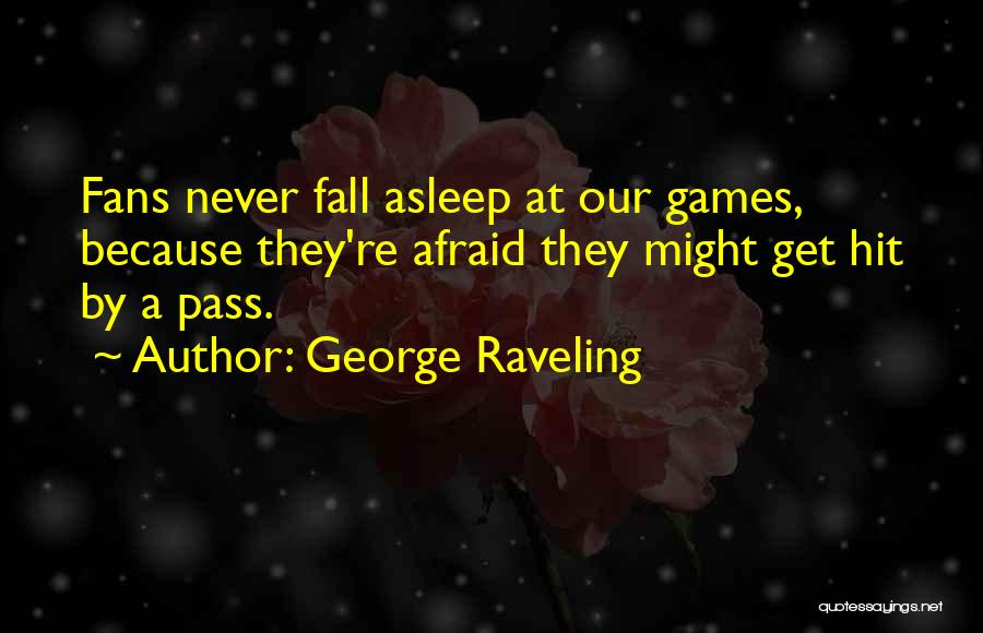 Basketball Fans Quotes By George Raveling