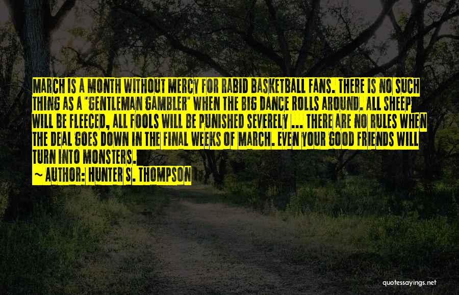 Basketball Fans Quotes By Hunter S. Thompson