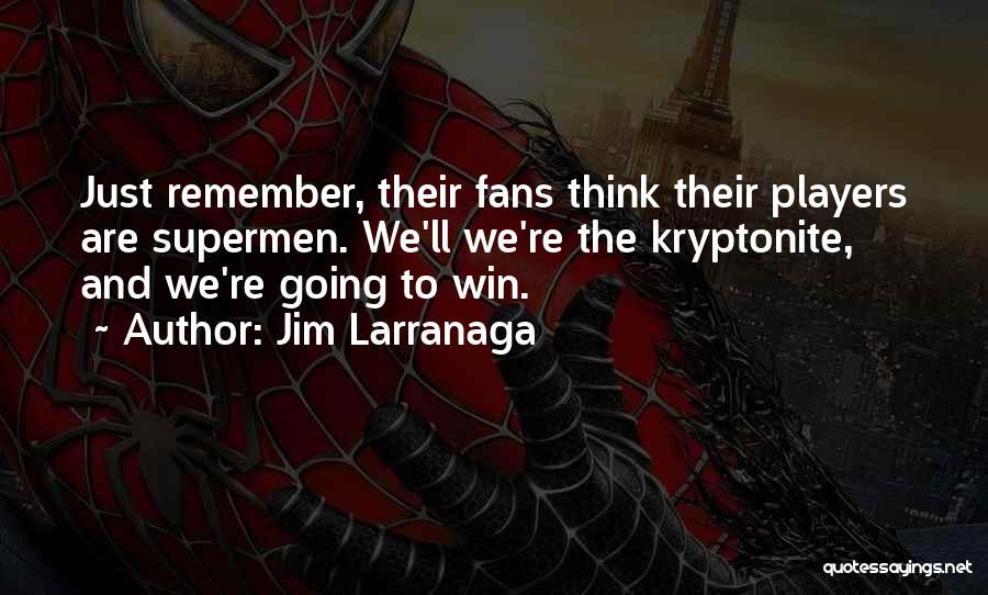 Basketball Fans Quotes By Jim Larranaga