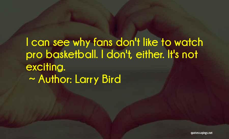 Basketball Fans Quotes By Larry Bird