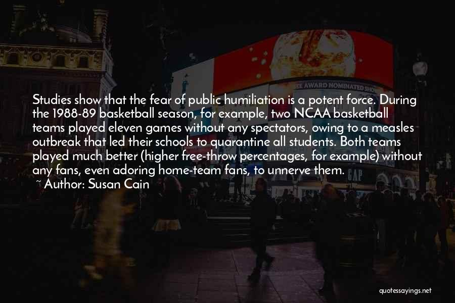 Basketball Fans Quotes By Susan Cain