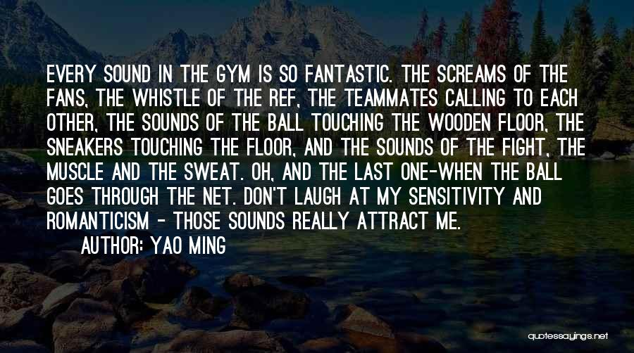Basketball Fans Quotes By Yao Ming