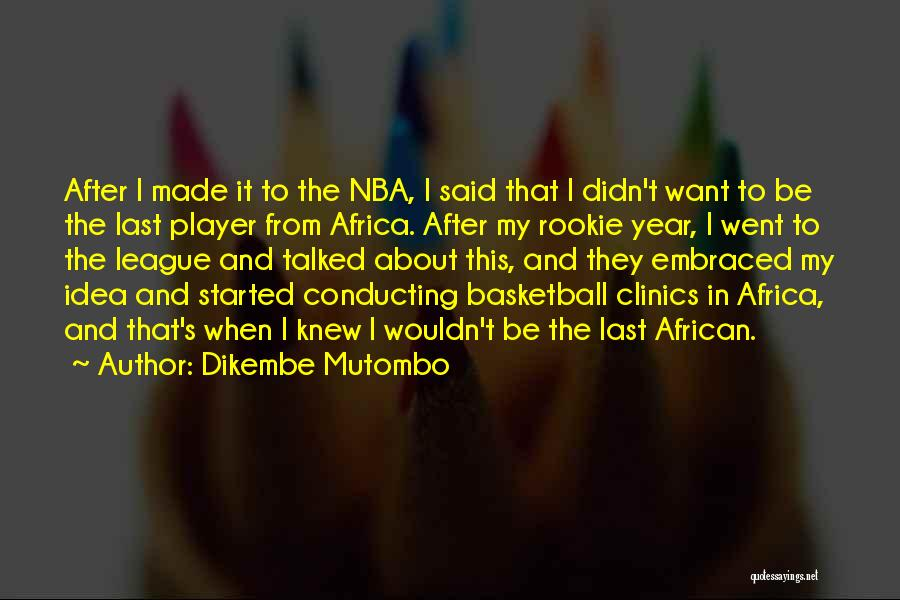 Basketball Rookie Quotes By Dikembe Mutombo