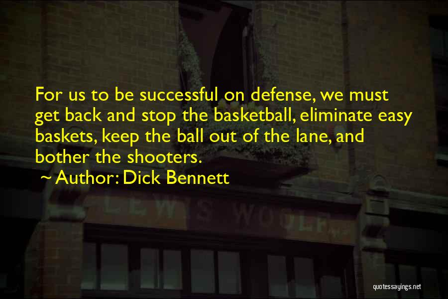 Basketball Shooters Quotes By Dick Bennett