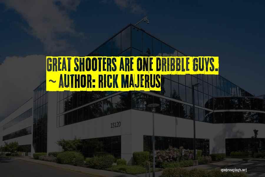 Basketball Shooters Quotes By Rick Majerus